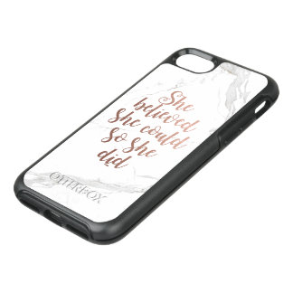 """""""She Believed She Could So She Did"""" Rose Gold OtterBox Symmetry iPhone 8/7 Case"""