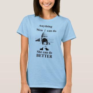she can do BETTER T-Shirt
