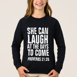 SHE CAN LAUGH AT THE DAYS TO COME, PROVERBS 31 SWEATSHIRT