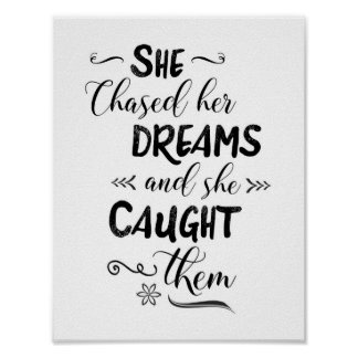 She Chased Her Dreams and She Caught Them Poster
