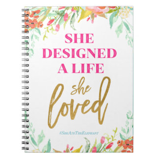 She Designed A Life She Loved - Notebook