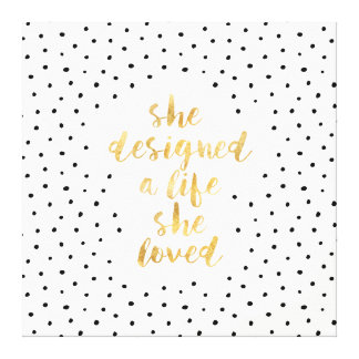 She Designed a Life She Loved with faux gold foil Canvas Print
