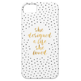 She Designed a Life She Loved with faux gold foil iPhone 5 Cover