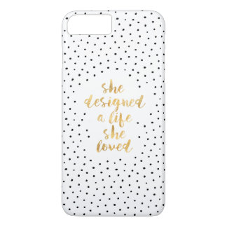 She Designed a Life She Loved with faux gold foil iPhone 8 Plus/7 Plus Case