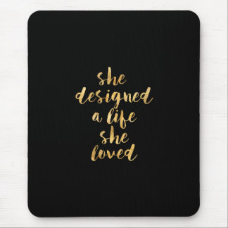 She Designed a Life She Loved with faux gold foil Mouse Pad