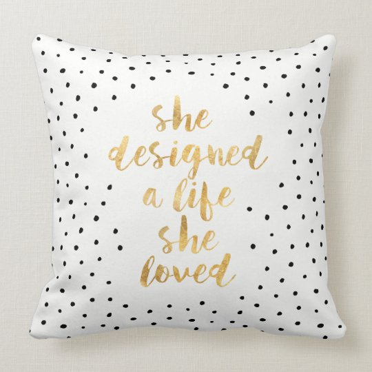 She Designed a Life She Loved with faux gold foil Throw Pillow