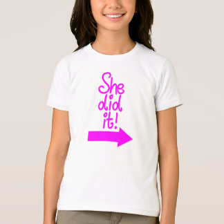 She did it! T-Shirt