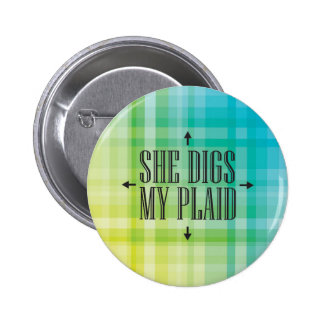She Digs my Plaid 2 Inch Round Button