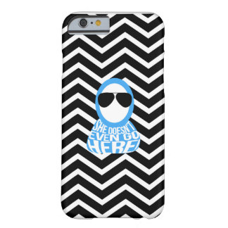 She Doesn't Even Go Here Iphone Case