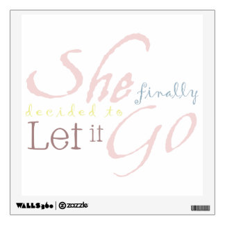 She Finally Decided To Let It Go Wall Sticker