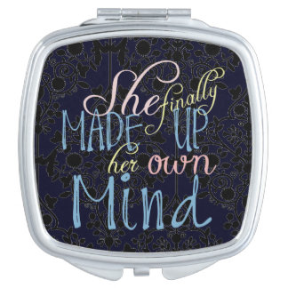 She Finally Made Up Her Own Mind Travel Mirror