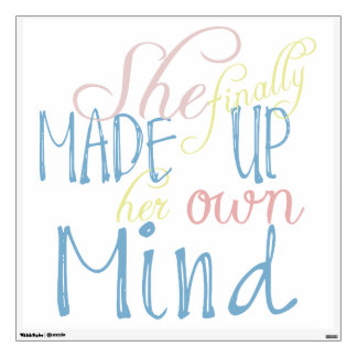 She Finally Made Up Her Own Mind Wall Sticker