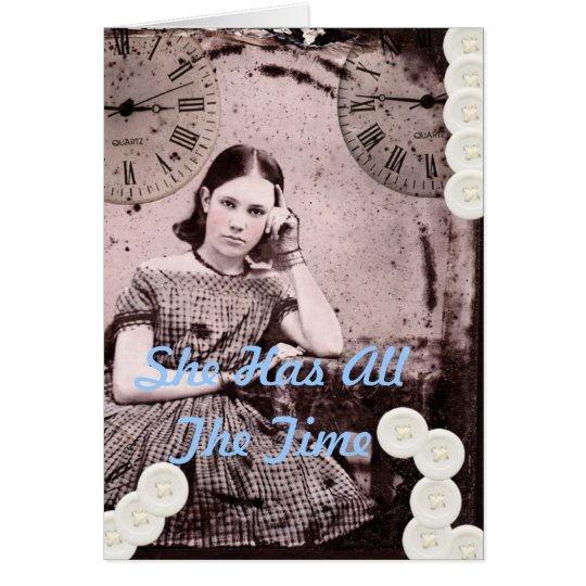 She Has All The Time Card