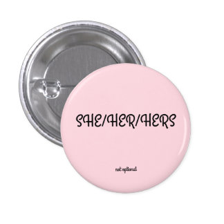 She/her/hers Pronoun Button
