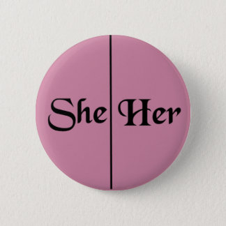 She/Her Pronoun v5 - Pink 2 Inch Round Button