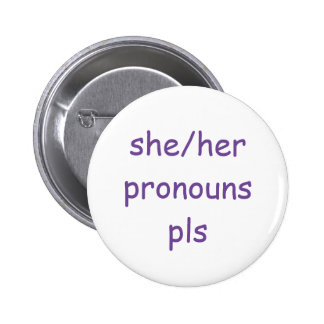 she/her pronouns 2 inch round button
