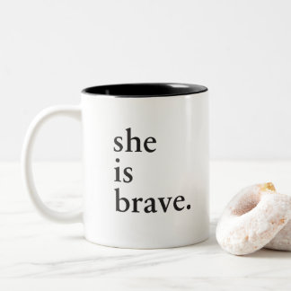 She is brave - Inspiration for women Two-Tone Coffee Mug