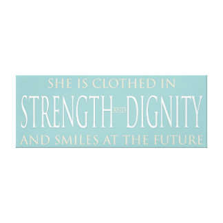 She Is Clothed In Strength and Dignity Canvas