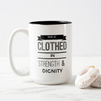 She is Clothed in Strength and Dignity Mug