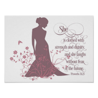 """She Is Clothed in Strength and Dignity"" Poster"