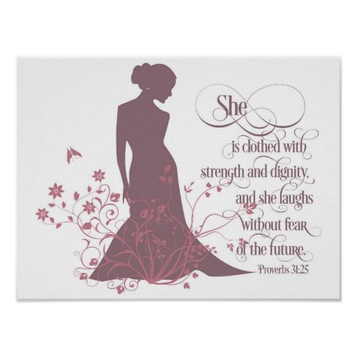 """""""She Is Clothed in Strength and Dignity"""" Poster"""