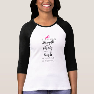 She Is Clothed - Proverbs 31:25 T-Shirt