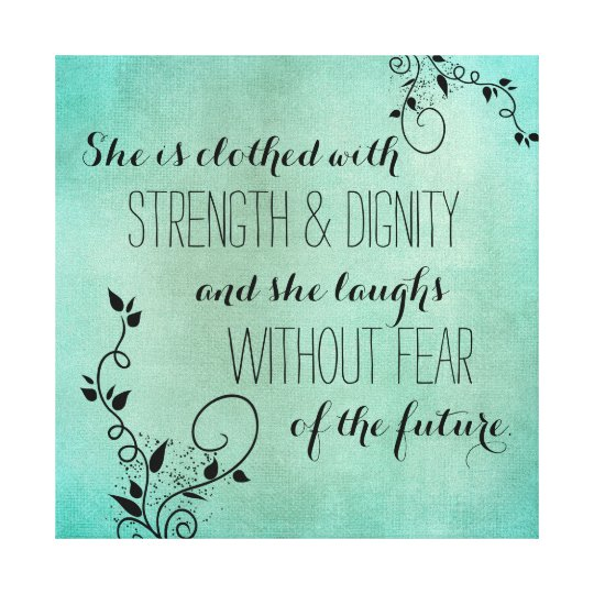 She Is A Woman Of Strength And Dignity: She Is Clothed With Strength And Dignity Scripture Canvas