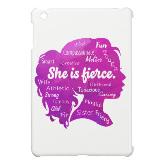 She is Fierce Case For The iPad Mini