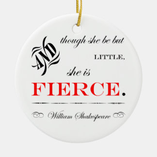 She is Fierce Ceramic Ornament