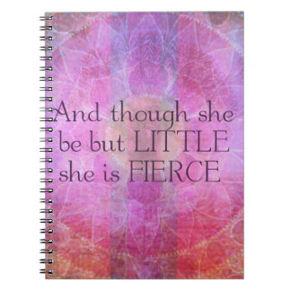 She is Fierce, girl quote, Shakespeare Art Notebook
