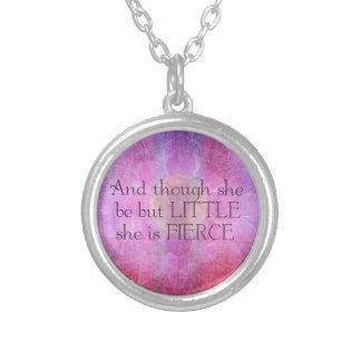 She is Fierce, girl quote, Shakespeare Art Silver Plated Necklace