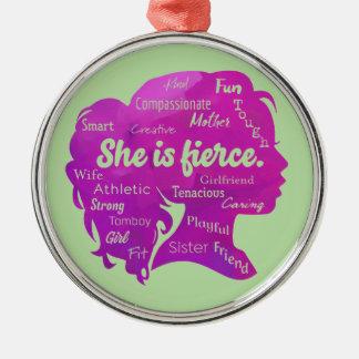 She is Fierce Metal Ornament