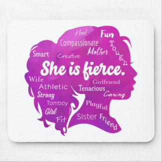 She is Fierce Mouse Pad