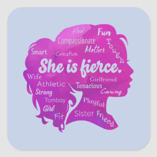 She is Fierce Square Sticker