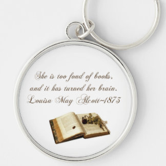 She is too fond of Books-Quote Keychain
