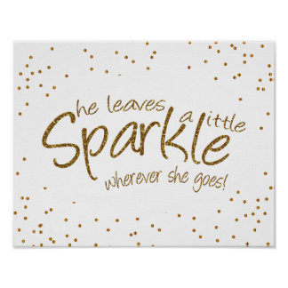 She Leaves a Little Sparkle in Gold and White Poster