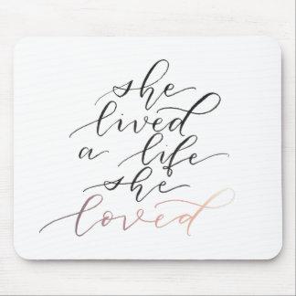 She Lived A Life She Loved Mousepad