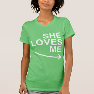 SHE LOVES ME RIGHT - png T Shirts