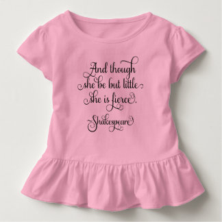 She may be little, but she is fierce. Shakespeare Toddler T-shirt