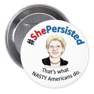 She Persisted Nasty - Warren button 2