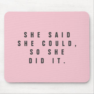 She said she could so she did it - Template Mouse Pad
