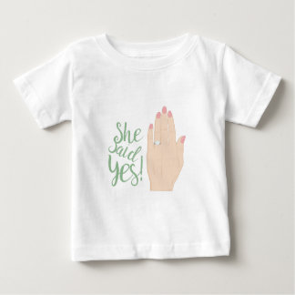 She Said Yes Baby T-Shirt