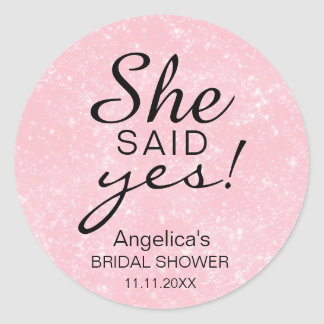 'SHE SAID YES' Bridal Shower Pink Faux Glitter Classic Round Sticker