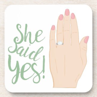 She Said Yes Drink Coaster