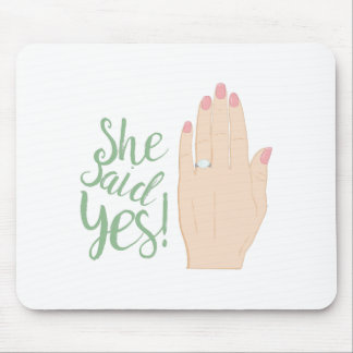 She Said Yes Mouse Pad