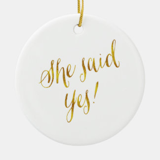 She Said Yes Quote Faux Gold Foil Metallic Design Round Ceramic Ornament