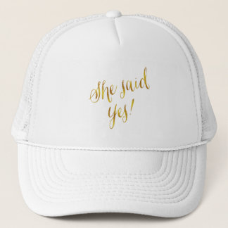She Said Yes Quote Faux Gold Foil Metallic Design Trucker Hat