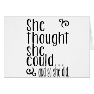 She thought she could...and so she did. card