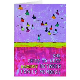 She tried to keep HARMONY between family members Card