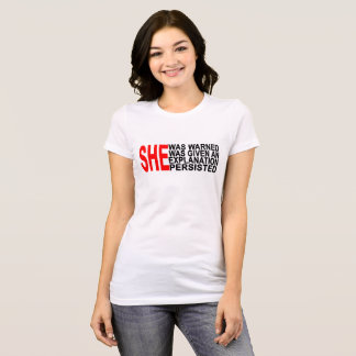 SHE WAS WARNED EPLANATION BUT PERSISTED ..png T-Shirt